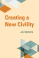 Book Release: Creating a New Civility by Joy Marsella
