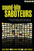 Sound-bite Sabateurs: Public Discourse, education, and the state of democratic deliberation book cover