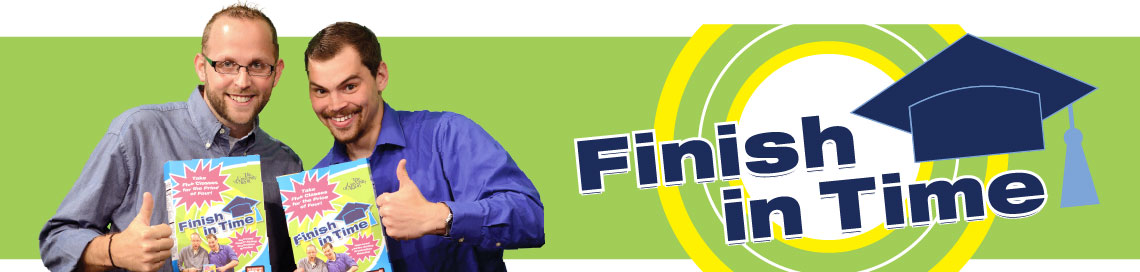 Finish in time! Take 15-16 credit hours per semester