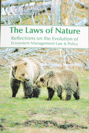 The Laws of Nature - Reflections on the Evolution of Ecosystem Management Law & Policy