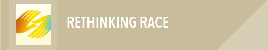 About our event titled Rethinking Race