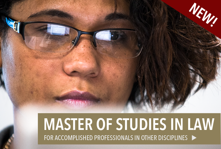 Master of Studies in Law, a new degree for accomplished professionals in other disciplines