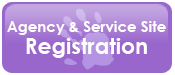 Agency and Service Site Registrations