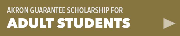 Learn about the Akron Guarantee Scholarship for adult students