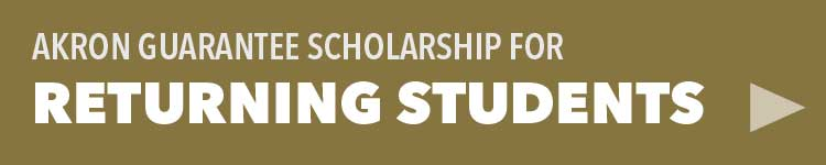 Learn about the Akron Guarantee Scholarship for returning students